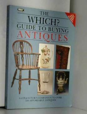 """Consumers' Association - """"Which?"""" Guide to Buying Antiques"""