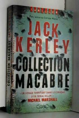 Jack Kerley - Collection macabre
