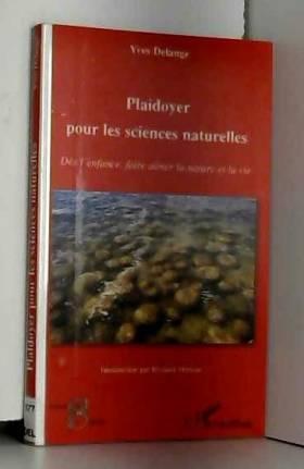 Yves Delange - Plaidoyer pour les sciences naturelles : Dès l'enfance, faire aimer la nature et la vie