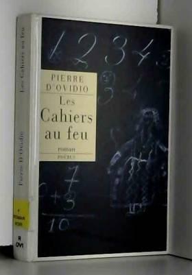 Pierre d' Ovidio - Les Cahiers au feu