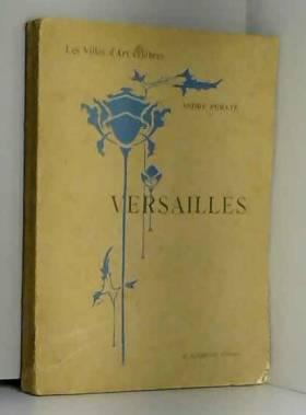 Versailles. le château, les...