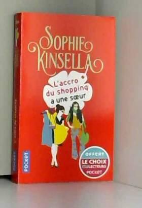 SOPHIE KINSELLA - SOPHIE KINSELLA L'accro du shopping a une sœur