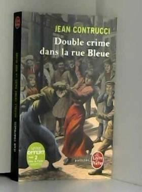 Jean Contrucci - Double crime dans la rue Bleue : Les nouveaux mystères de Marseille