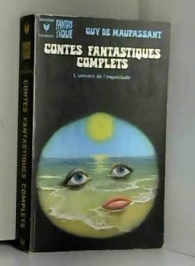 Maupassant Guy de - Contes fantastiques complets. 380 pages.