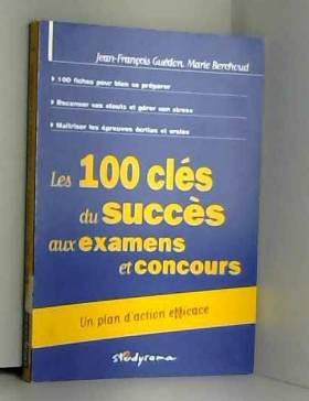 Les 100 clés du succès aux...