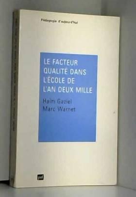 Haim Gaziel et Marc Warnet - Le Facteur qualité dans l'école de l'an deux mille
