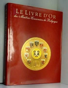 Etienne & WILLEMS COCQUYT - Le Livre D'Or des Maitres-Cuisiniers de Belgique