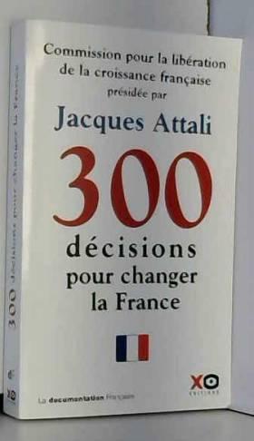 300 DECISIONS POUR CHANGER...