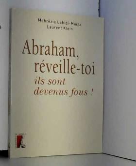 Abraham, réveille-toi, ils...