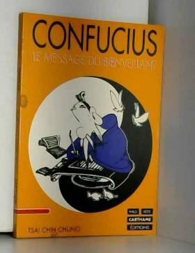 Confucius : Le message du...