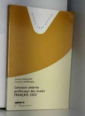 Georges Roquefort - Concours externe professeur des écoles : français 2002