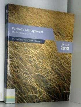 Portfolio Management, Study Sessions 3-5 (Level III 2010) (CFA Program Curriculum, Vol. 2)...