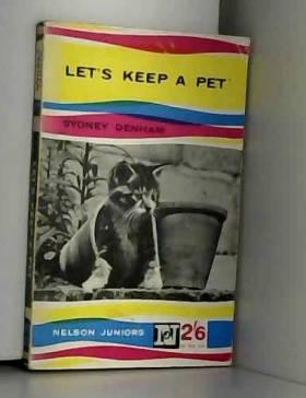 Sidney Denham - Let's keep a pet (Nelson juniors)