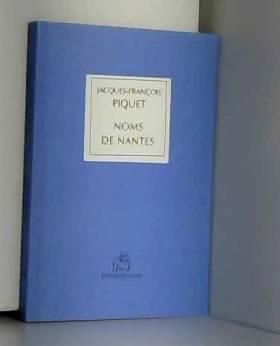 Jacques-François Piquet - Noms de Nantes