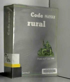 Collectif - Code rural et textes annexes