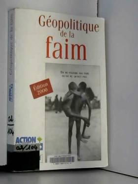 Collectif - GEOPOLITIQUE DE LA FAIM. Edition 2000