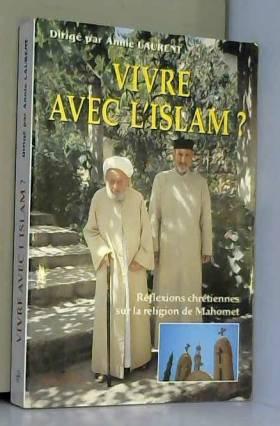 Vivre avec l'islam ? :...
