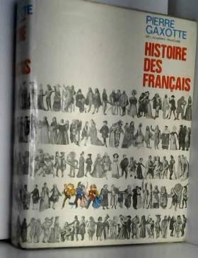 Pierre GAXOTTE - Histoire des Français.