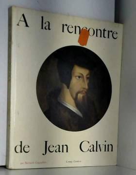 A la rencontre de jean calvin