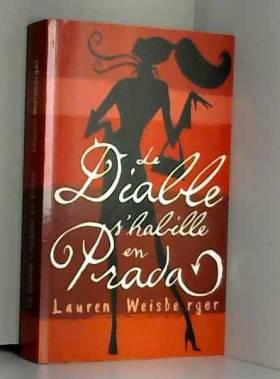 Lauren Weisberger - Le diable s'habille en Prada