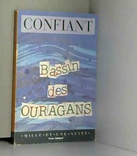 Raphaël Confiant - Bassin des ouragans