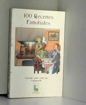 100 RECETTES FAMILIALES