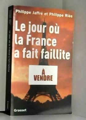 Philippe Jaffré - Le jour où la France a fait faillite