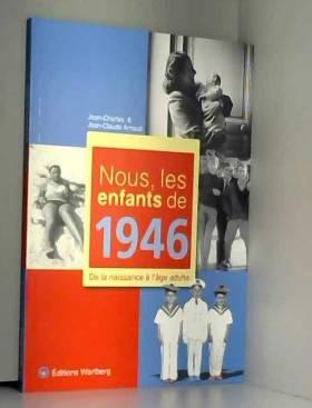 Nous, les enfants de 1946 :...