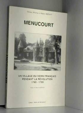 Denise Bréant, Maurice Bréant et Robert Bréant - Menucourt : 1789-1799