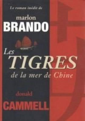 Marlon Brando, Donald Cammell et Philippe Rouard - Les tigres de la mer de Chine