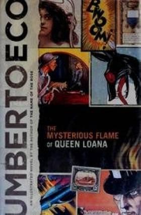 Umberto Eco - La mystérieuse flamme de la reine Loana : Roman illustré