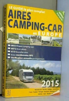 Collectif - Aires de Camping Car en Europe 2015