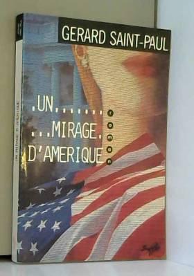 Gérard Saint-Paul - Un mirage d'Amérique