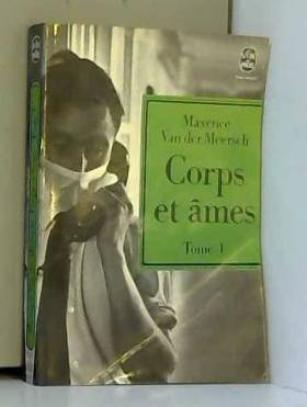 Van Der Meersch - Corps et âmes. Tome 1