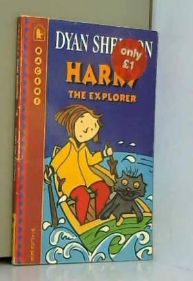 Dyan Sheldon - Harry The Explorer