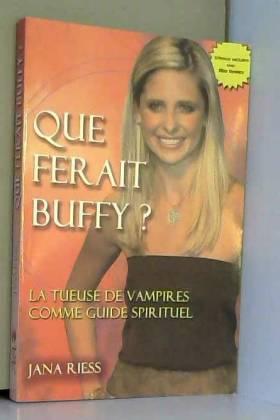 Que ferait Buffy ? : La...
