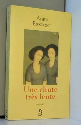 Anita Brookner - Une chute très lente