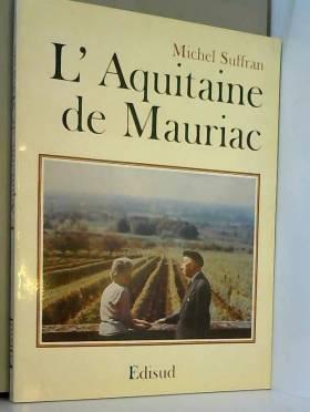 Michel Suffran - L'Aquitaine de Mauriac