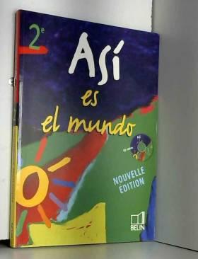 Espagnol Asi es el mundo 2e...