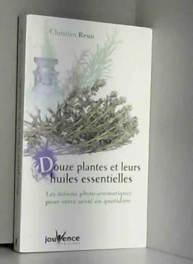 Douze Plantes et leurs...