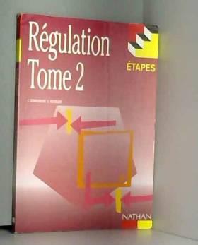 Régulation : Tome 2,...