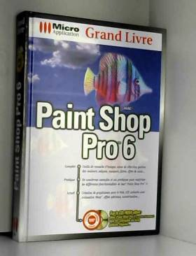 PAINT SHOP PRO 6. Avec CD-Rom