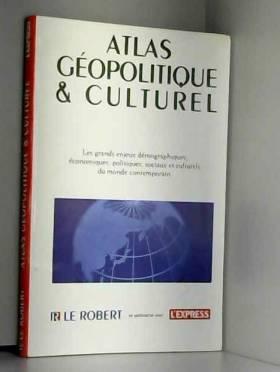 Atlas géopolitique et culturel