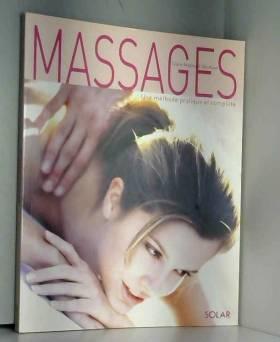 Le livre du massage -- Une méthode pratique et complète