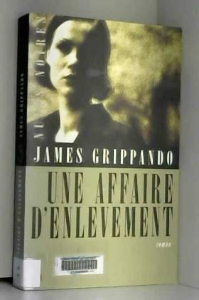 James Grippando - Une affaire d'enlèvement