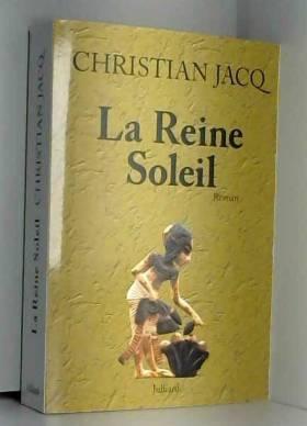 CHRISTIAN JACQ - REINE SOLEIL