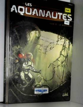 Les Aquanautes, tome 2 : Le...