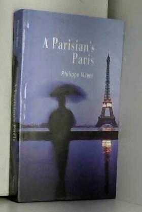 Philippe Meyer - A Parisian's Paris