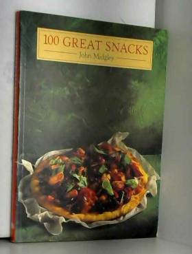 John Midgley - 100 Great Snacks