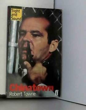 Towne R - Film: Chinatown: Chinatown * Sight & Sound *